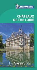 Michelin Green Guide Chateaux of the Loire: Travel Guide