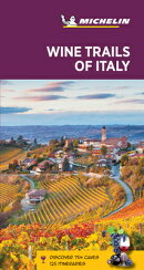 Michelin Green Guide Wine Trails of Italy: Travel Guide