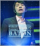 Concert Tour 2017 BATON【Blu-ray】