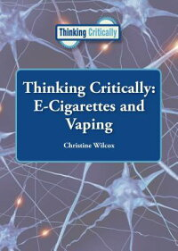 ThinkingCritically:E-CigarettesandVaping[ChristineWilcox]