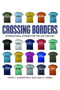 CrossingBorders:InternationalStudiesforthe21stCentury[HarryI.Chernotsky]