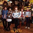 N.W.U (初回限定盤B CD+DVD)