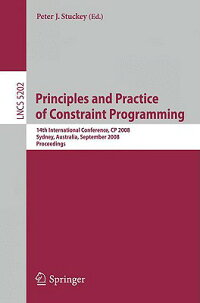 PrinciplesandPracticeofConstraintProgramming:14thInternationalConference,Cp2008,Sydney,A