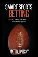 Smart Sports Betting: Advanced STATS and Winning Psychology Made Simple