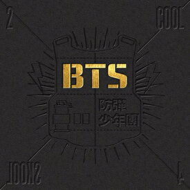 【輸入盤】1st Single: 2 Cool 4 Skool [ BTS (防弾少年団) ]