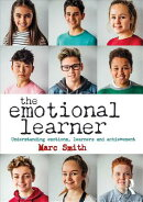 The Emotional Learner: Understanding Emotions, Learners and Achievement
