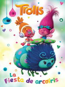 Trolls. La Fiesta de Arcoaris / Rainbow Party (DreamWorks)