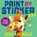 PAINT BY STICKER KIDS:ZOO ANIMALS(P) [ WORKMAN PUBLISHING ]