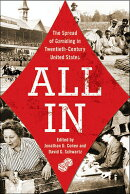 All in: The Spread of Gambling in Twentieth-Century United States