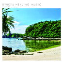 RYUKYU HEALING MUSIC::KERAMA ambient