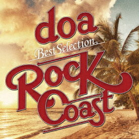"doa Best Selection ""ROCK COAST"" [ doa ]"