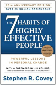 The 7 Habits of Highly Effective People: Powerful Lessons in Personal Change 7 HABITS OF HE PE-25TH ANNIV/E [ Stephen R. Covey ]