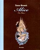 【バーゲン本】Trevor Brown's Alice 新装版