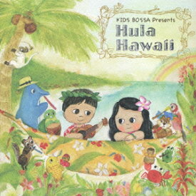 KIDS BOSSA presents Hula Hawaii - フラ・ハワイ [ (V.A.) ]