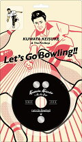 【予約】【先着特典】レッツゴーボウリング (KUWATA CUP 公式ソング) (完全生産限定盤 CD+グッズ) (新春ストライクステッカー付き)