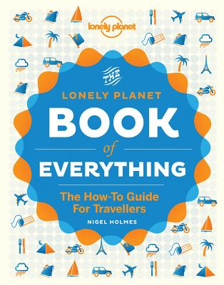 The Book of Everything: A Visual Guide to Travel and the World BK OF EVERYTHING (Lonely Planet) [ Lonely Planet ]