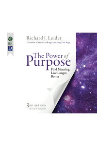 ThePowerofPurpose:FindMeaning,LiveLonger,Better[RichardJ.Leider]