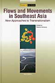 Flows and movements in Southeast AsiaNew edit new approaches to transna (Frontiers of area studies) [ 石川登 ]