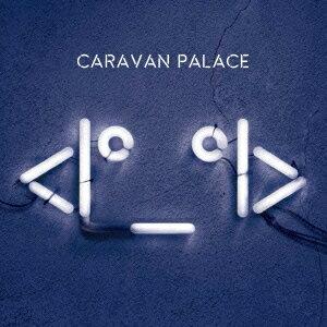 ICON [ Caravan Palace ]