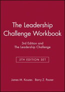 The Leadership Challenge Workbook, 3rd Edition and the Leadership Challenge, 5th Edition Set