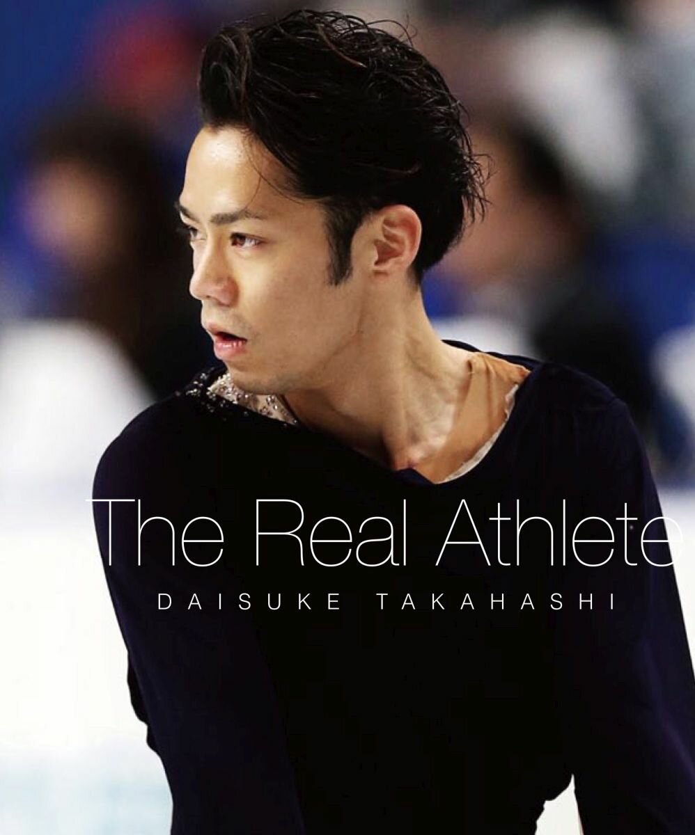 高橋大輔 The Real Athlete【Blu-ray】 [ 高橋大輔 ]