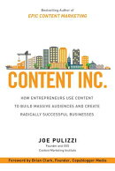 Content Inc.: How Entrepreneurs Use Content to Build Massive Audiences and Create Radically Successf