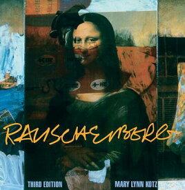 Rauschenberg (Third Edition): Art and Life RAUSCHENBERG (THIRD EDITION) [ Mary Lynn Kotz ]