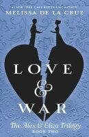 Love & War: The Alex & Eliza Trilogy
