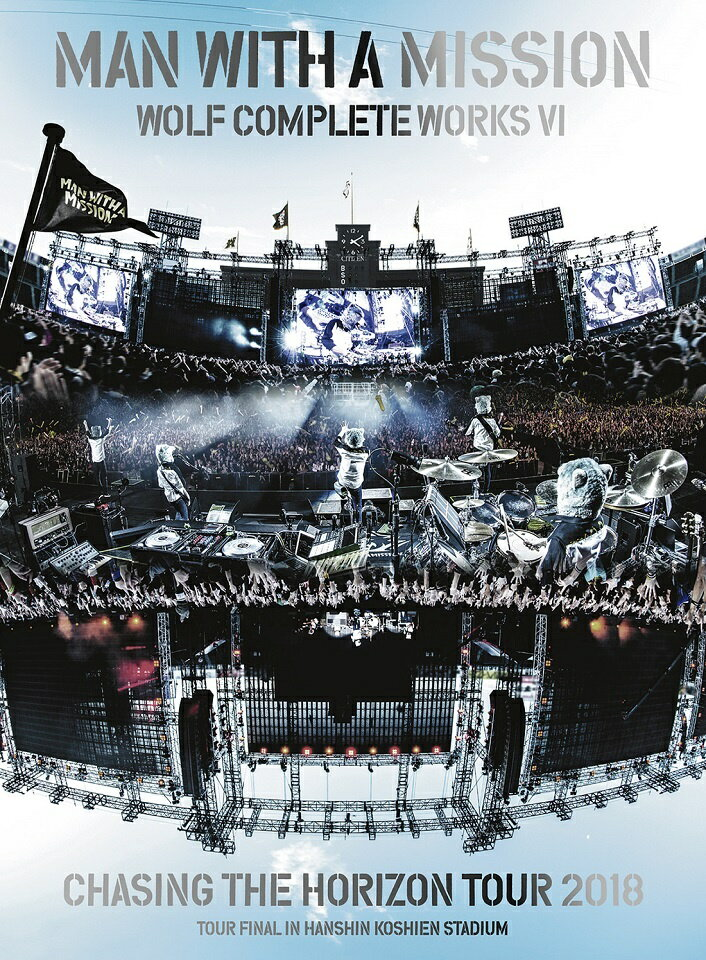 Wolf Complete Works VI 〜Chasing the Horizon Tour 2018 Tour Final in Hanshin Koshien Stadium〜(初回生産限定盤) [ MAN WITH A MISSION ]