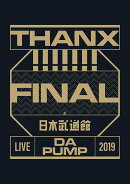 LIVE DA PUMP 2019 THANX!!!!!!! FINAL at 日本武道館(通常盤)【Blu-ray】(スマプラ対応)