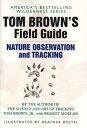 Tom Brown's Field Guide to Nature Observation and Tracking TOM BROWNS FGT NATURE...