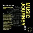 MUSIC JOURNEY #02 FLOOR FILLER MIXED by DJ JIN [ DJ JIN ]