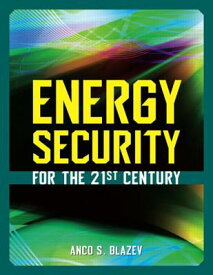Energy Security for the 21st Century ENERGY SECURITY FOR THE 21ST C [ Anco S. Blazev ]