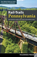 Rail-Trails Pennsylvania: The Definitive Guide to the State's Top Multiuse Trails