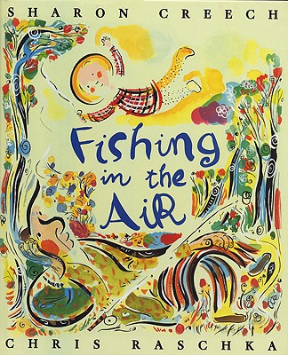 Fishing in the Air FISHING IN THE AIR BOUND FOR S [ S. Creech ]