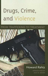 Drugs,CrimeandViolence:FromTraffickingtoTreatment[HowardRahtz]