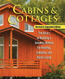 Cabins & Cottages, Revised & Expanded Edition: The Basics of Building a Getaway Retreat for Hunting,