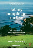 Let My People Go Surfing: The Education of a Reluctant Businessman--Including 10 More Years of Busin