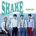 SHAKE (通常盤) [ CNBLUE ]
