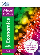 Letts A-Level in a Week - New 2015 Curriculum - A-Level Economics Year 2: In a Week