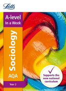 Letts A-Level in a Week - New 2015 Curriculum - A-Level Sociology Year 2: In a Week