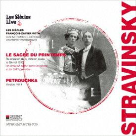 ストラヴィンスキー:春の祭典(1913年初版) ペトルーシュカ(1911年初版) [ フランソワ=グザヴィエ・ロト ]