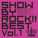 SHOW BY ROCK!!BEST Vol.1 (CD+DVD)