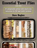 Essential Trout Flies: 50 Indispensable Patterns with Step-By-Step Instructions for 300 Most Useful