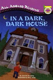 IN A DARK,DARK HOUSE(P) [ ALL ABOARD READING ]