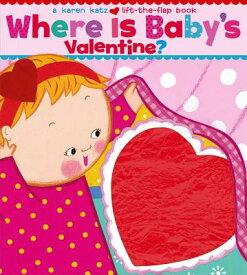 Where Is Baby's Valentine? WHERE IS BABYS VALENTINE-L [ Karen Katz ]