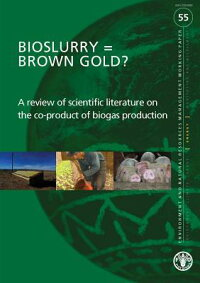 Bioslurry=brownGold?aReviewofScientificLiteratureontheCo-ProductofBiogasProduction:Envi[FoodandAgricultureOrganizationofthe]
