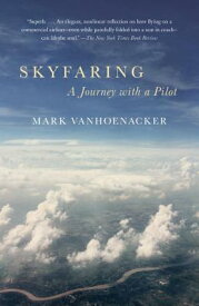 Skyfaring: A Journey with a Pilot SKYFARING (Vintage Departures) [ Mark Vanhoenacker ]