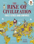 The Rise of Civilization: First Cities and Empires