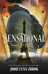 Sensational: A Historical Thriller in 19th Century Paris SENSATIONAL (Spectacle, 2) [ Jodie Lynn Zdrok ]